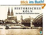 Historisches K�ln - Die Stadt auf his...