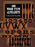 100 Wood Type Alphabets (Lettering, Calligraphy, Typography)