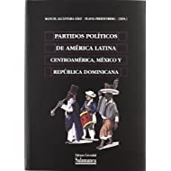 Partidos políticos de América Latina. Centroamérica, México y República Dominicana (Biblioteca de América)