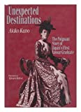 img - for Unexpected Destinations: The Poignant Story of Japan's First Vassar Graduate 1st Edition by Kuno, Akiko (1993) Hardcover book / textbook / text book