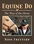 Equine Do: The Way of the Horse (Engl...