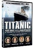 Titanic : 100 ans après, la légende de l'insubmersible [Édition Commemorative]