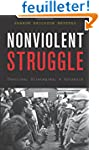 Nonviolent Struggle: Theories, Strate...