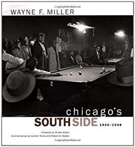 Chicago's South Side, 1946-1948 from Orville Schell (Foreword), Wayne Miller