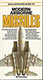 Illustrated Guide to Modern Airborne Missiles (0340336439) by BILL GUNSTON