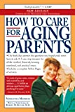 How to Care for Aging Parents (Morris, How to Care for Aging)