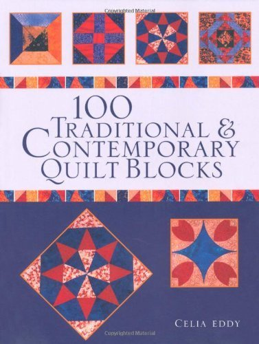 100 Traditional and Contemporary Quilt Blocks by Eddy, Celia published by Search Press Ltd (2010) [Paperback]