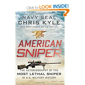 American Sniper: The Autobiography of the Most Lethal Sniper in U.S. Military History - Chris Kyle, Scott McEwen, Jim DeFelice