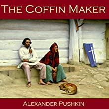 The Coffin Maker (       UNABRIDGED) by Alexander Pushkin Narrated by Cathy Dobson