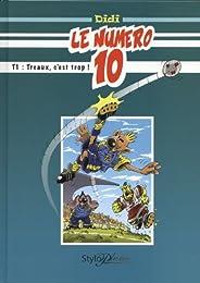 Le numéro 10, Tome 1 : Treaux, c'est trop !