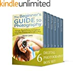 Digital Photography Box Set: Tips and...