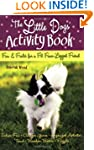 The Little Dogs' Activity Book: Fun a...