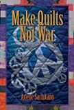 Make Quilts Not War (A Harriet Truman/Loose Threads Mystery)
