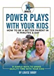 15 Minute Power Plays With Your Kids:...