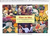 Plant an Idea: 50 Exciting Ideas for Using Flowers, Trees and Plant Life (50 Exciting Things to Do)