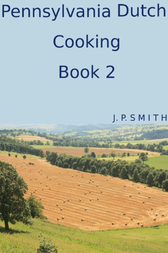Pennsylvania Dutch Cooking Book 2 by Jill Smith