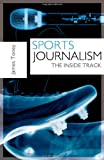 James Toney Sports Journalism: The Inside Track