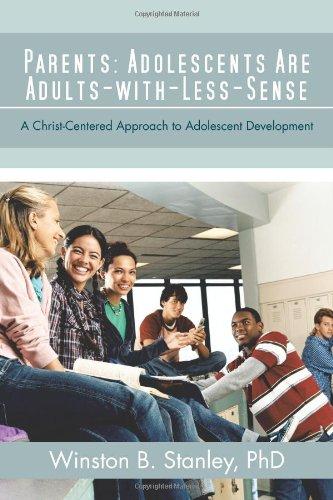 Parents : Les Adolescents sont adultes-avec-sans-sens : une approche centrée sur le Christ pour le développement des adolescents