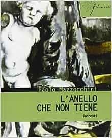 anello che non tiene: Paolo Mazzocchini: 9788854859500: Amazon.com