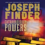 Extraordinary Powers | Joseph Finder