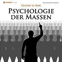 Psychologie der Massen Hörbuch von Gustav Le Bon Gesprochen von: Jan Peter Richter