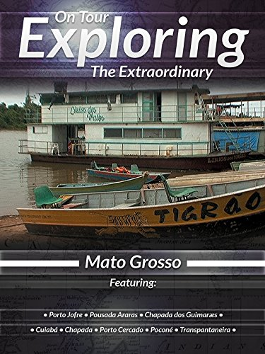 On Tour Exploring the Extraordinary Mato Grosso