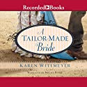 A Tailor-Made Bride (       UNABRIDGED) by Karen Witemeyer Narrated by Nicole Poole