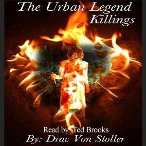 The Urban Legend Killings | [Drac Von Stoller]