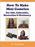 How To Make Mini Gamelan For Gift, Collectible, Decoration and Stationery