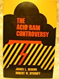 The Acid Rain Controversy (Pitt Series in Policy and Institutional Studies)