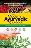 img - for The Modern Ayurvedic Cookbook: A Contemporary Approach to an Ancient Tradition book / textbook / text book