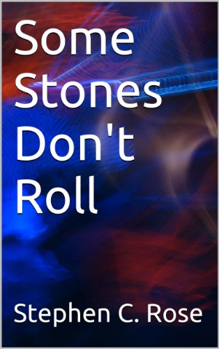 Some Stones Don't Roll (FicMemOne by Stephen C. Rose)