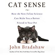 Cat Sense: How the New Feline Science Can Make You a Better Friend to Your Pet | [John Bradshaw]