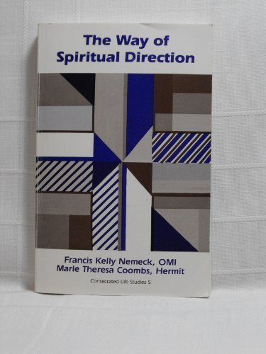 Way of Spiritual Direction (Consecrated Life Studies, Vol 5), Francis Kelly Nemeck, Marie Theresa Coombs