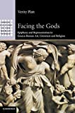 img - for Facing the Gods: Epiphany and Representation in Graeco-Roman Art, Literature and Religion (Greek Culture in the Roman World) by Platt, Professor Verity (2011) Hardcover book / textbook / text book