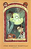 The Hostile Hospital (A Series of Unfortunate Events, Book 8) (0060288914) by Snicket, Lemony