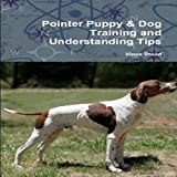 Pointer Puppy: Dog Training and Understanding Tips