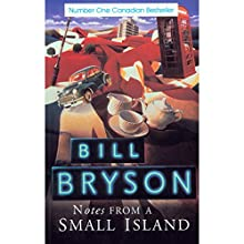 Notes from a Small Island Audiobook by Bill Bryson Narrated by Bill Bryson