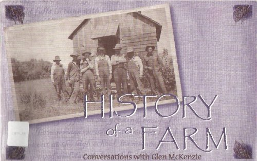 History of a Farm: Conversations with Glen McKenzie, Glen McKenzie