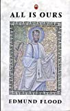 img - for All is Ours: Paul's Message to All Christians by Edmund Flood (1987-08-13) book / textbook / text book