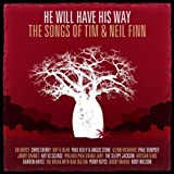 He Will Have His Way: Songs of Tim & Neil Finn