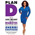 Plan D: How to Lose Weight and Beat Diabetes (Even If You Don't Have It) | Sherri Shepherd