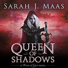 Queen of Shadows (       UNABRIDGED) by Sarah J. Maas Narrated by Elizabeth Evans