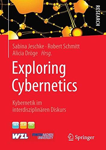 Exploring Cybernetics: Kybernetik Im Interdisziplinären Diskurs (German Edition)