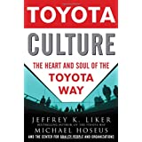 Toyota Culture: The Heart and Soul of the Toyota Way ~ Jeffrey K. Liker
