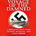Voyage of the Damned: A Shocking True Story of Hope, Betrayal, and Nazi Terror (       UNABRIDGED) by Max Morgan Witts, Gordon Thomas Narrated by Chris Kayser