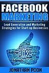 Facebook Marketing: Lead Generation a...