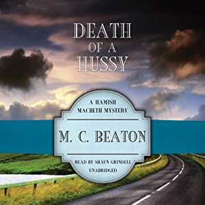 Death of a Hussy: A Hamish Macbeth Mystery, Book 5 | [M. C. Beaton]