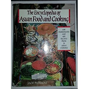 The Encyclopedia of Asian Food and Cooking Jacki Passmore