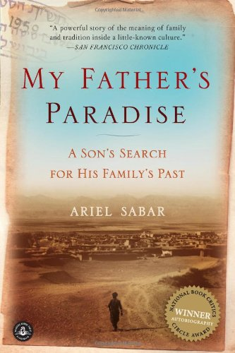 My Father's Paradise: A Son's Search for His Family's Past, ARIEL SABAR